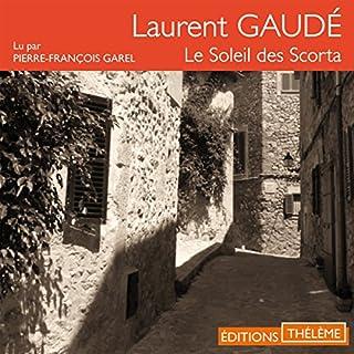 Le soleil des Scorta                   De :                                                                                                                                 Laurent Gaudé                               Lu par :                                                                                                                                 Pierre-François Garel                      Durée : 5 h et 51 min     47 notations     Global 4,5