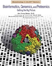 Bioinformatics, Genomics, And Proteomics: Getting the Big Picture (Biotechnology in the 21st Century)