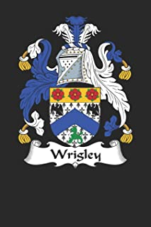 Wrigley: Wrigley Coat of Arms and Family Crest Notebook Journal (6 x 9 - 100 pages)