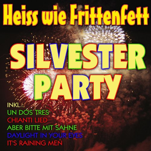 Heiss wie Frittenfett Silvester Party