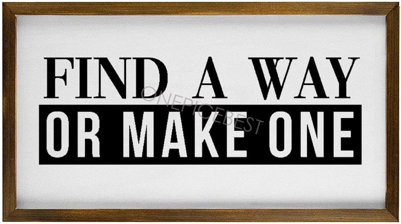 ONEPICEBEST Wall Max 50% OFF Hanging Fashionable Wood Framed Sign A Way Or Find Make On