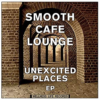 Unexcited Places EP
