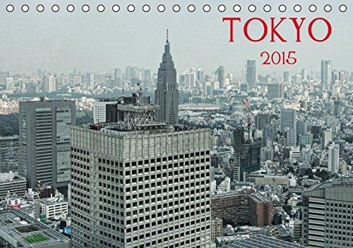 Tokyo (Tischkalender 2015 DIN A5 quer): Tokyo - Ein Kalender für alle, die Japan bereisen, lieben oder dort leben (Monatskalender, 14 Seiten) (CALVENDO Orte)