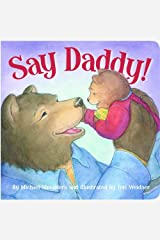 Say Daddy! (Picture Books) Kindle Edition