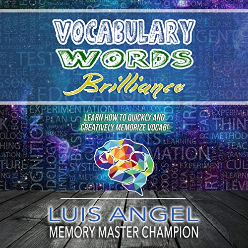 Vocabulary Words Brilliance: Learn How to Quickly and Creatively Memorize and Remember English Dictionary Vocab Words for SAT, ACT, & GRE Test Prep It audiobook cover art