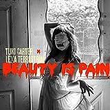 Beauty Is Pain (feat. Tuki Carter) [Explicit]