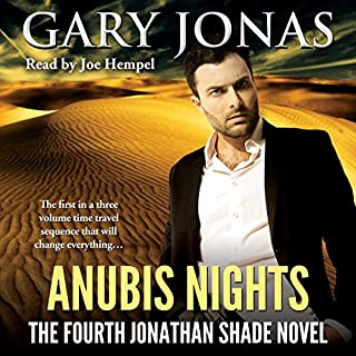 Anubis Nights     The Fourth Jonathan Shade Novel              By:                                                                                                                                 Gary Jonas                               Narrated by:                                                                                                                                 Joe Hempel                      Length: 7 hrs and 28 mins     47 ratings     Overall 4.0