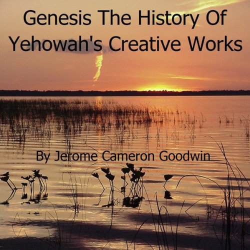 Genesis - The History of Yehowah's Creative Works audiobook cover art