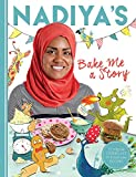 Nadiya's Bake Me a Story: Fifteen stories and recipes for children