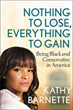Nothing to Lose, Everything to Gain: Being Black and Conservative in America