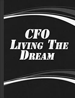 CFO Living The Dream: Chief Financial Officer Book Cfo Notebook Coworkers Boss Business Black Cover