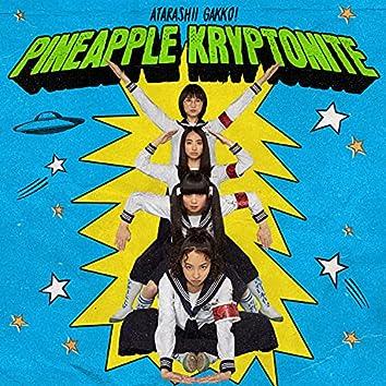 Pineapple Kryptonite