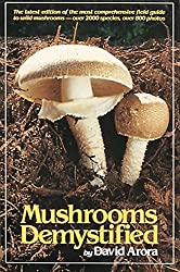 Image: Mushrooms Demystified | Paperback: 1,056 pages | by David Arora (Author). Publisher: Ten Speed Press; 2 edition (October 1, 1986)