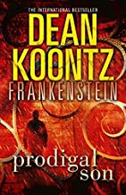 Prodigal Son (Dean Koontz's Frankenstein, Book 1) by Dean Koontz (5-Jan-2012) Paperback