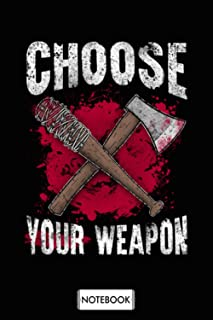 Choose Your Weapon Notebook: Matte Finish Cover, Planner, Journal, Lined College Ruled Paper, Diary, 6x9 120 Pages