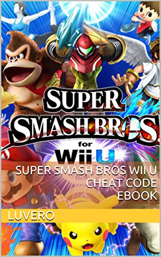 Super Smash Bros Wii U Cheat Code Ebook (English Edition)
