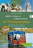aktiv sein und schlemmen mit Kulturspaziergängen, Band 3: Oberbayern 40 Ausflugsziele kombiniert mit einer exklusiven Einkehr Mit Ausflug-Tipps aus SZ Extra - Katrin Susanne Baur