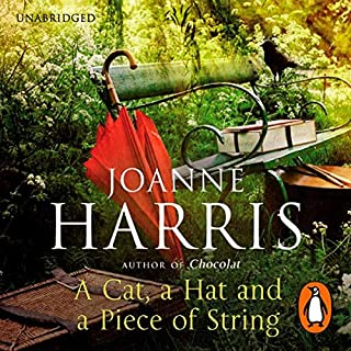 A Cat, A Hat, and a Piece of String                   By:                                                                                                                                 Joanne Harris                               Narrated by:                                                                                                                                 Thomas Judd,                                                                                        Joanne Harris                      Length: 7 hrs and 56 mins     36 ratings     Overall 3.8