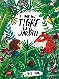 Hay un tigre en el jardín (Álbumes ilustrados)