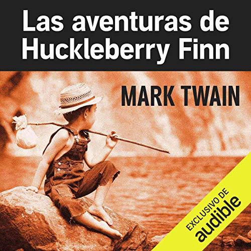 Page de couverture de Las aventuras de Huckleberry Finn [The Adventures of Huckleberry Finn] (Narración en Castellano)