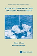 Water Wave Mechanics for Engineers & Scientists (Advanced Series on Ocean Engineering-Vol2)