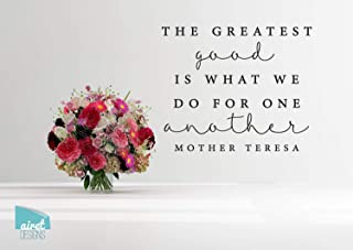 CECILIAPATER The Greatest Good is What we do for one Another - Mother Teresa Quote - Vinyl Decal Wall Art Home Decor Sticker - Home & Family Decal Decor