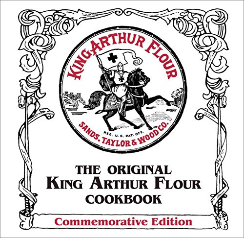 The Original King Arthur Flour Cookbook, Commemorative Edition
