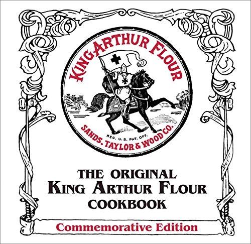 The Original King Arthur Flour Cookbook, Commemorative Edition