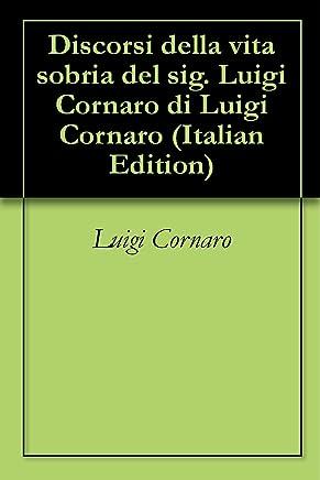 Discorsi della vita sobria del sig. Luigi Cornaro di Luigi Cornaro