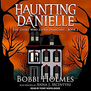 The Ghost Who Loved Diamonds     Haunting Danielle Series, Book 2              Written by:                                                                                                                                 Bobbi Holmes,                                                                                        Anna J. McIntyre                               Narrated by:                                                                                                                                 Romy Nordlinger                      Length: 9 hrs and 13 mins     Not rated yet     Overall 0.0