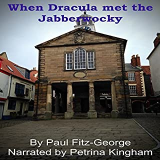 When Dracula Met the Jabberwocky                   By:                                                                                                                                 Paul Fitz-George                               Narrated by:                                                                                                                                 Petrina Kingham                      Length: 35 mins     2 ratings     Overall 5.0