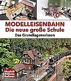 Modelleisenbahn - Die neue große Schule: Das Grundlagenwissen
