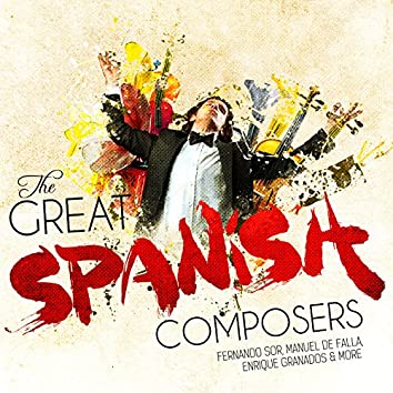 The Great Spanish Composers