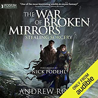 Stealing Sorcery     The War of Broken Mirrors, Book 2              Auteur(s):                                                                                                                                 Andrew Rowe                               Narrateur(s):                                                                                                                                 Nick Podehl                      Durée: 16 h et 48 min     51 évaluations     Au global 4,6