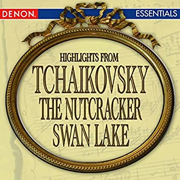 Tchaikovsky: Nutcracker - Swan Lake Highlights