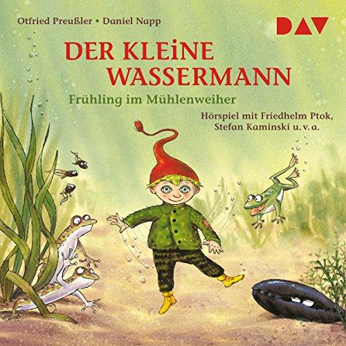 Frühling im Mühlenweiher     Der kleine Wassermann              By:                                                                                                                                 Otfried Preußler,                                                                                        Regine Stigloher                               Narrated by:                                                                                                                                 Gustav Stolze,                                                                                        Friedhelm Ptok,                                                                                        Stefan Kaminski                      Length: 39 mins     Not rated yet     Overall 0.0