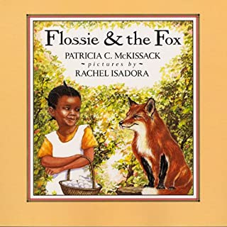 Flossie and the Fox                   By:                                                                                                                                 Patricia McKissack                               Narrated by:                                                                                                                                 Patricia McKissack                      Length: 13 mins     58 ratings     Overall 4.7