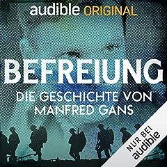 Befreiung. Die Geschichte von Manfred Gans (Original Podcast)