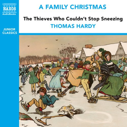 The Thieves Who Couldn't Stop Sneezing (from the Naxos Audiobook 'A Family Christmas') audiobook cover art