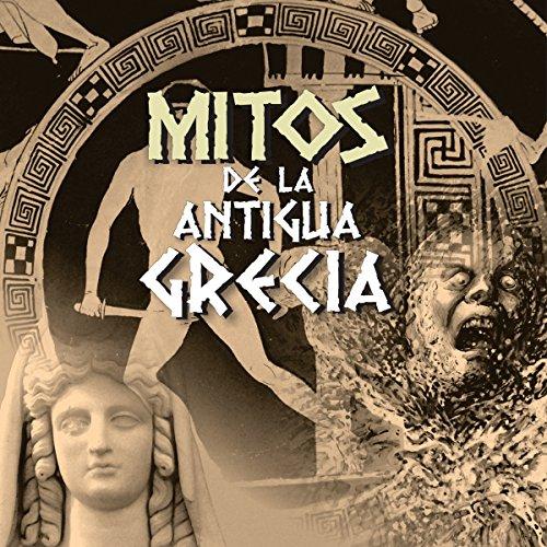Mitos de la Antigua Grecia I [Myths of Ancient Greece I] audiobook cover art