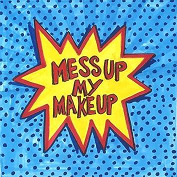Mess up My Make-Up (feat. Debra Kay Lee)