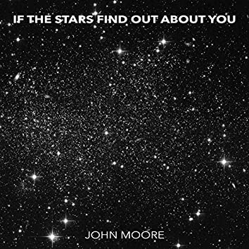 If the Stars Find out About You
