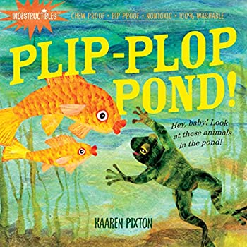 Indestructibles  Plip-Plop Pond!  Chew Proof · Rip Proof · Nontoxic · 100% Washable  Book for Babies Newborn Books Safe to Chew