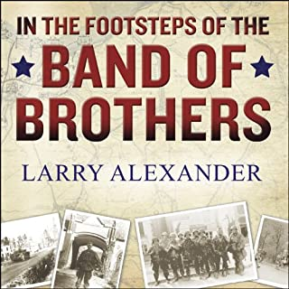 In the Footsteps of the Band of Brothers audiobook cover art