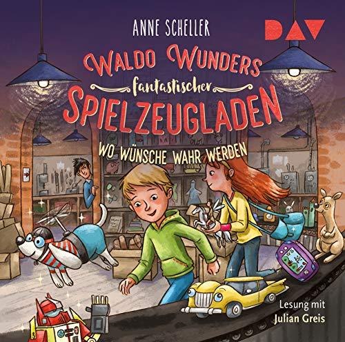 Waldo Wunders fantastischer Spielzeugladen – Teil 2: Wo Wünsche wahr werden: Lesung mit Julian Greis (2 CDs)
