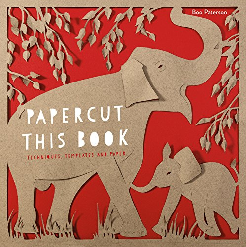 Papercut This Book: techniques, templates and paper