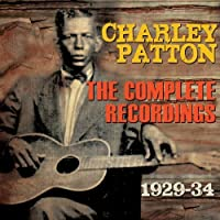 Complete Recordings 1929-34 by Charley Patton (2014-03-11)