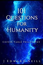101 Questions for Humanity: Coffee Table Philosophy