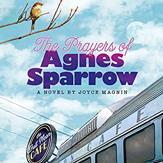 The Prayers of Agnes Sparrow                   By:                                                                                                                                 Joyce Magnin                               Narrated by:                                                                                                                                 Kate Udall                      Length: 11 hrs and 51 mins     5 ratings     Overall 3.6