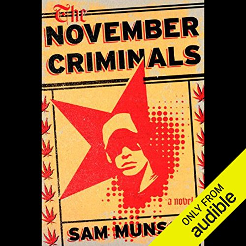 The November Criminals     A Novel              By:                                                                                                                                 Sam Munson                               Narrated by:                                                                                                                                 Sam Munson                      Length: 8 hrs and 59 mins     49 ratings     Overall 2.9